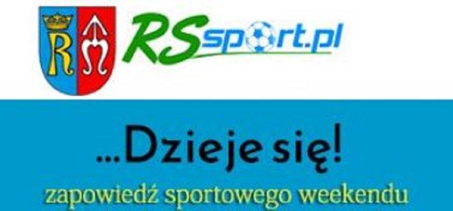 Sport w weekend – zapowiedź wydarzeń 24, 25 sierpnia 2019. Zaczynają grać w B-klasie. Błękitnych mecze z Jarosławiem i Targowiskami